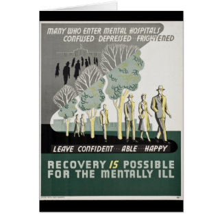 Recovery is Possible for the Mentally Ill Greeting Card