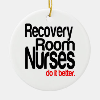 Recovery Room Nurses Do It Better Round Ceramic Decoration