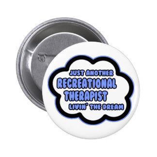 Recreational Therapist Livin The Dream Pin