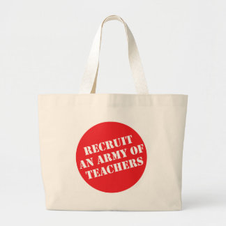 Recruit An Army of Teachers Tote Bag