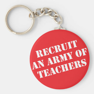 Recruit An Army of Teachers Basic Round Button Key Ring