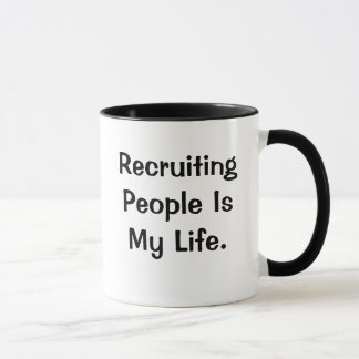 Recruiting People Is My Life Recruitment Slogan Mug