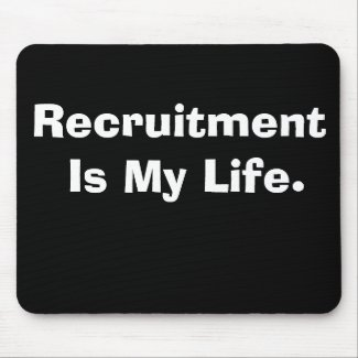 Recruitment Is My Life Cruel But Funny Slogan