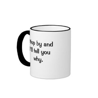Recruitment Is My Life Stop by and I'll tell you zazzle_mug