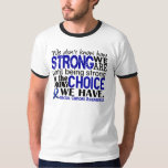 Rectal Cancer How Strong We Are Tshirt