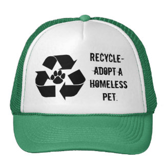 RECYCLE-Adopt a Homeless Pet Hat