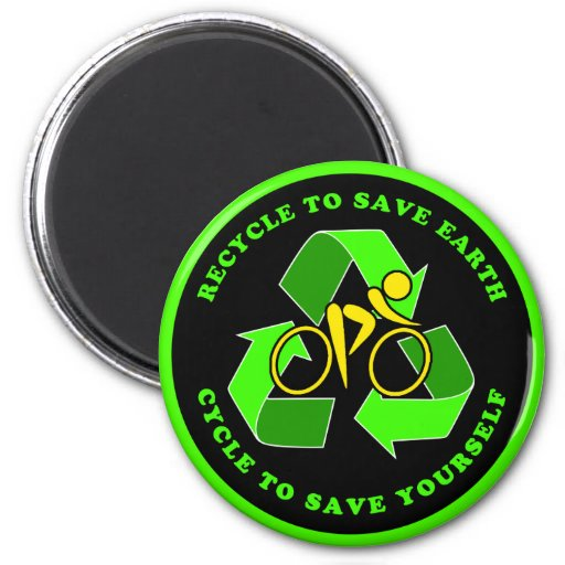 Recycle To Save Earth, Cycle To Save Yourself Refrigerator Magnets