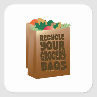 Recycle Your Grocery Bags Square Sticker