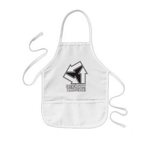 recycle your white trash in white aprons
