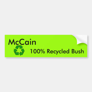 Recycled Bush Bumper Sticker