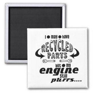 Recycled Parts But My Engine Purrs Magnet