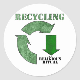 Recycling is a religious ritual round sticker