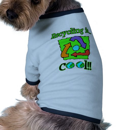 Recycling is Cool Dog Clothing