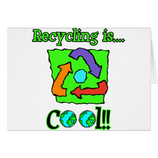 Recycling is Cool Greeting Card