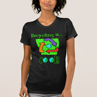 Recycling is Cool Tshirt