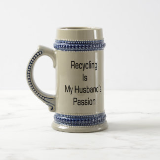 Recycling Is My Husband's Passion 18 Oz Beer Stein