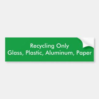 Recycling OnlyGlass, Plastic, Aluminum, Paper Bumper Stickers