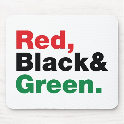Red, Black & Green. Mouse Pad