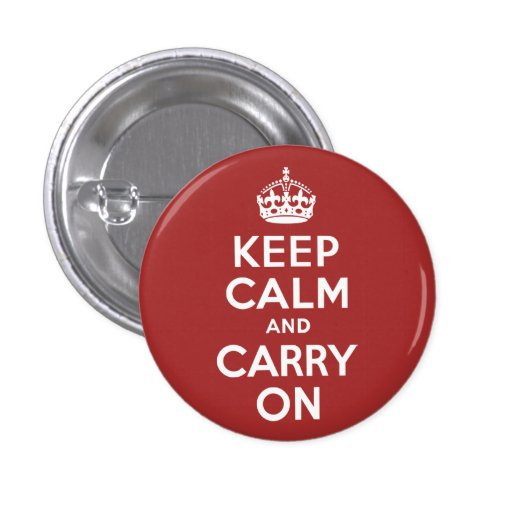 Red Brown Keep Calm and Carry On Pinback Buttons