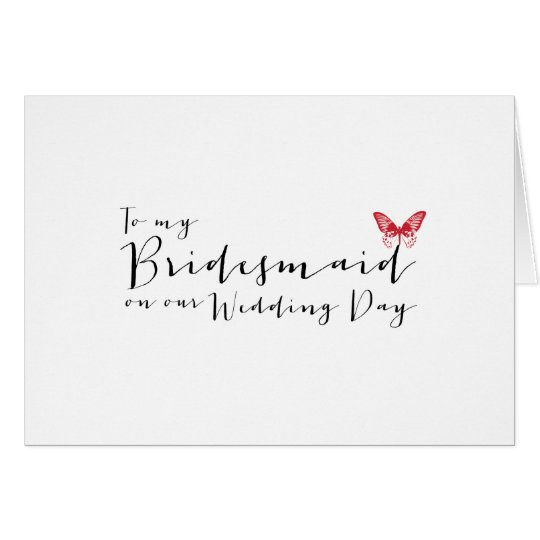 Red Butterfly- To My Bridesmaid on Our Wedding