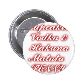 Red Cupcakes Vodka  Hakuna Matata FUNNY. 6 Cm Round Badge
