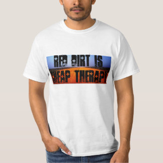 Red Dirt is Cheap Therapy T-Shirt