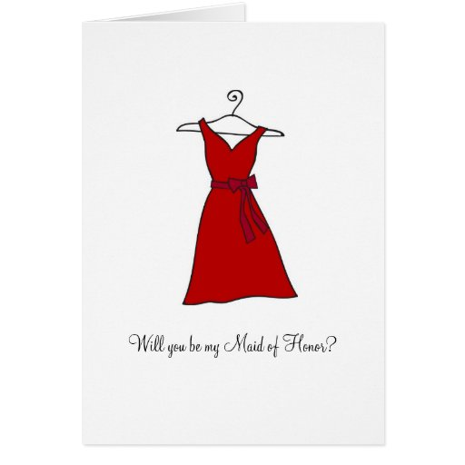 Red Dress, Will you be my Maid of Honor? Greeting Card