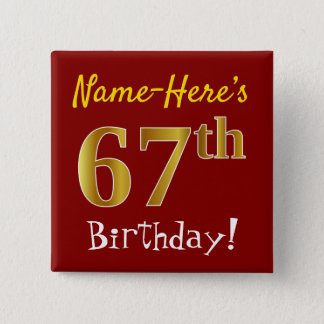Red, Faux Gold 67th Birthday, With Custom Name 15 Cm Square Badge