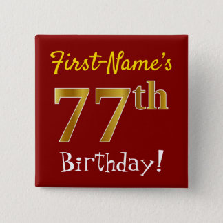 Red, Faux Gold 77th Birthday, With Custom Name 15 Cm Square Badge