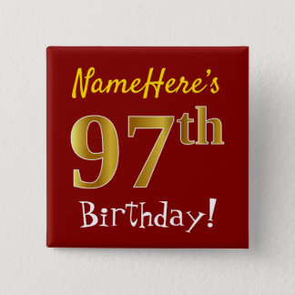 Red, Faux Gold 97th Birthday, With Custom Name 15 Cm Square Badge