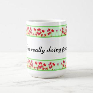 Red Floral - I'm really doing good! Coffee Mug