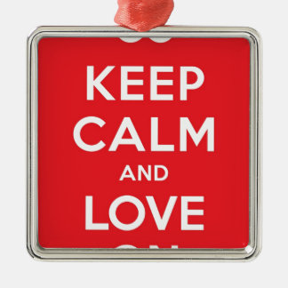 Red Keep Calm And Love On Silver-Colored Square Decoration