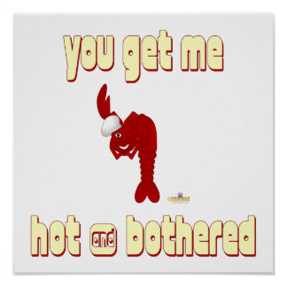 Red Lobster Chef You Get Me Hot And Bothered Poster