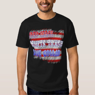 Red Neck White Trash Blue Collar T-shirt