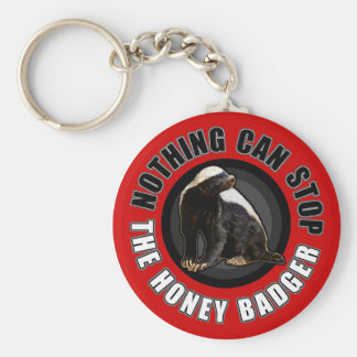 Red Nothing Can STOP the Honey Badger Basic Round Button Key Ring