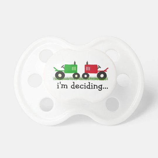 Red or green tractor? I'm still deciding! Pacifier