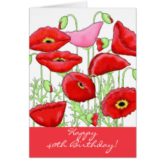 Red Pink Poppy Flowers 40th Happy Birthday Greeting Card