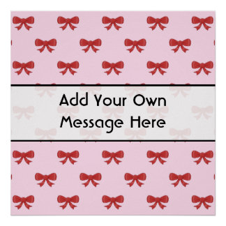Red Ribbon Bow Pattern on Pink. Custom Text Posters