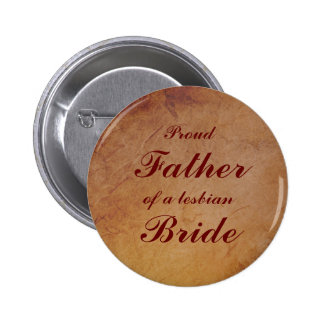 Red Rustic Lesbian Bride's Father Badge