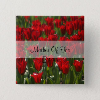 Red Tulips Mother Of The Groom Square Pin