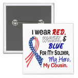 Red White Blue For My Cousin 15 Cm Square Badge