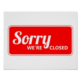 RED WHITE SORRY SIGN WE'RE CLOSED POSTER