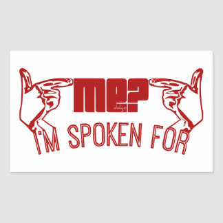 red- who ME I M SPOKEN FOR Sticker