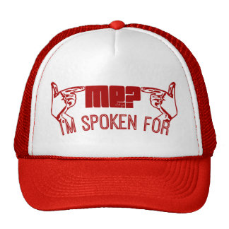 red- who ME? I'M SPOKEN FOR. Trucker Hats