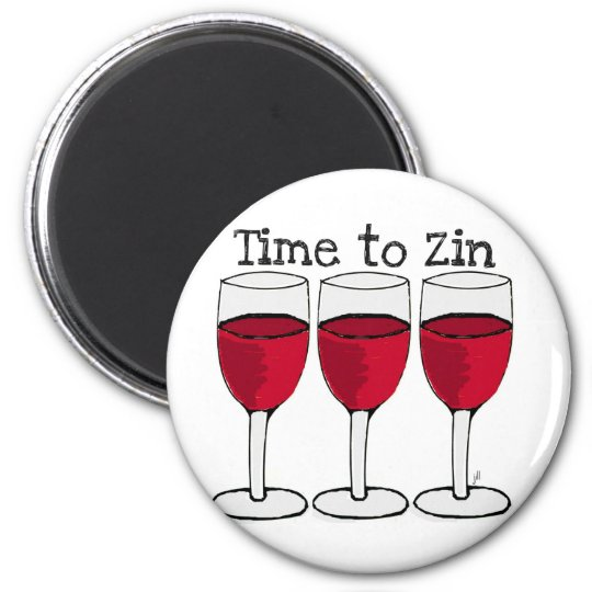 "RED WINE GLASS ""TIME TO ZIN"" FUN PRINT 6 CM ROUND MAGNET"