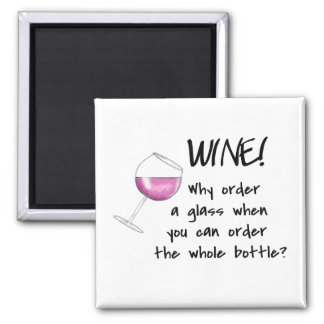 Red Wine Order Whole Bottle Funny Word Saying Square Magnet
