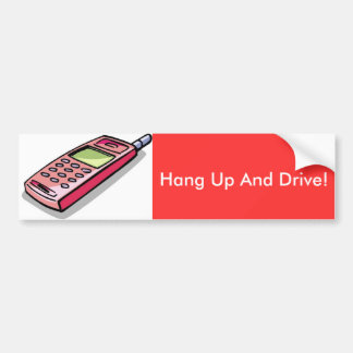 redcell, Hang Up And Drive! Bumper Sticker