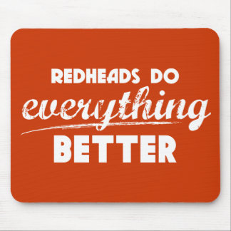 Redheads are Better Mousepad