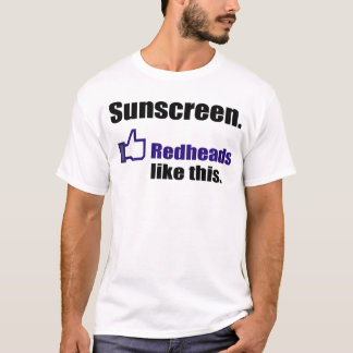 Redheads like suncreen T-Shirt