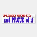 Redneck and PROUD of it Bumper Sticker